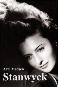 Barbara Stanwyck Books - Axel Madsen: Stanwyck
