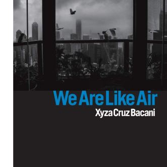 We Are Like Air by Xyza Cruz Bacani: Current Reading and Writing