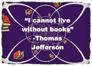 i-cannot-live-without-books-thomas-jefferson