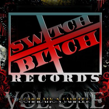 SwitchBitch Records Compilation