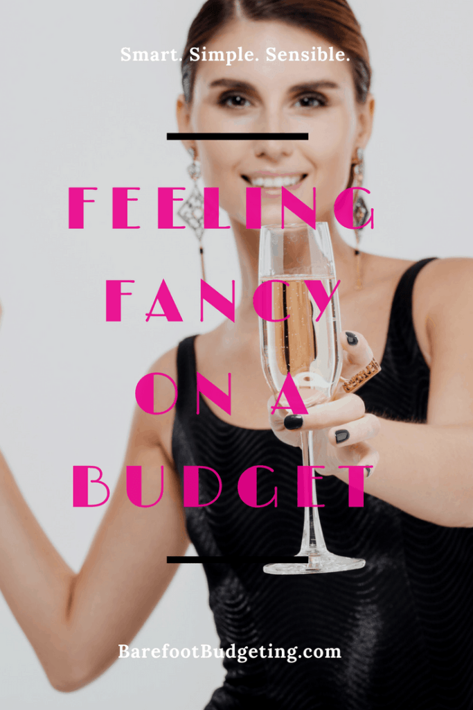 feel fancy on a budget