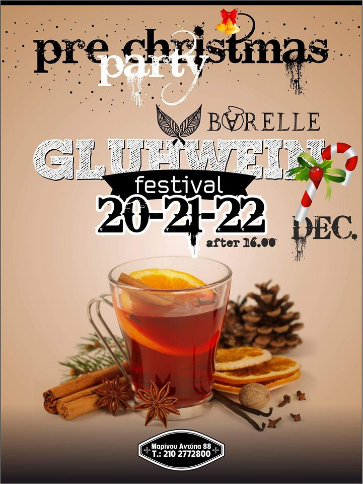 20-21-22 December  Pre Christmas Glühwein Festival at Barelle