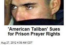 american-taliban-lindh-sues-for-prison-prayer-rights