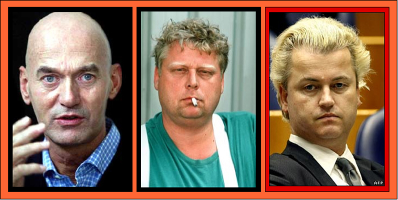 Dutch politiican Pim Fortuyn and Dutch filmmaker Theo Van Gogh murdererd by Muslims for their anti-Islamization views. Geert Wilders, leader of Freedom Party needs 24/7 security because of Muslim threats on his life