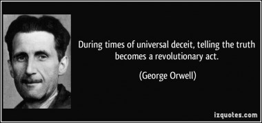 quote-during-times-of-universal-deceit-telling-the-truth-becomes-a-revolutionary-act-george-orwell-139698