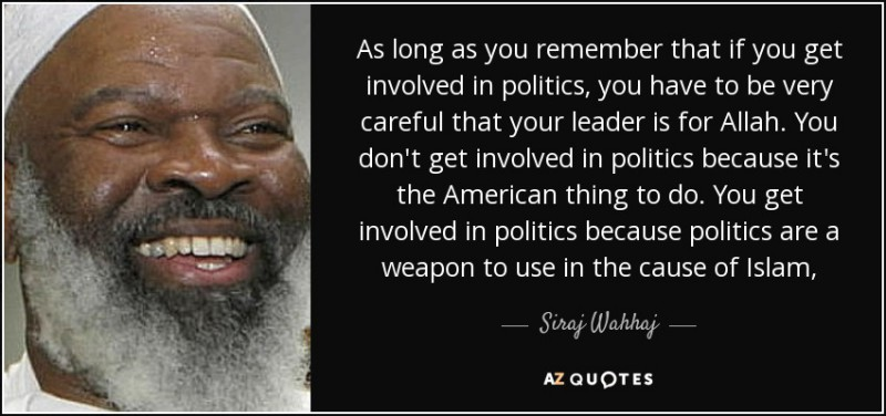 quote-as-long-as-you-remember-that-if-you-get-involved-in-politics-you-have-to-be-very-careful-siraj-wahhaj-61-80-75-e1452995296328