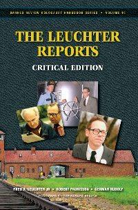 F. Leuchter, R. Faurisson, G. Rudolf: 'The Leuchter Reports. Critical Edition'