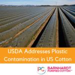 USDA Addresses Plastic Contamination in US Cotton