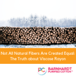 Not All Natural Fibers Are Created Equal: The Truth about Viscose Rayon