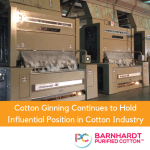 Cotton Ginning Continues to Hold Influential Position in Cotton Industry