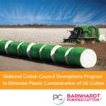 National Cotton Council Strengthens Program to Eliminate Plastic Contamination of US Cotton
