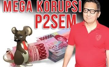 Mega Korupsis P2SEM