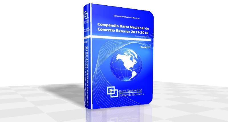 Incluye Compendio de Comercio Exterior 2017-2018. Tomo 1