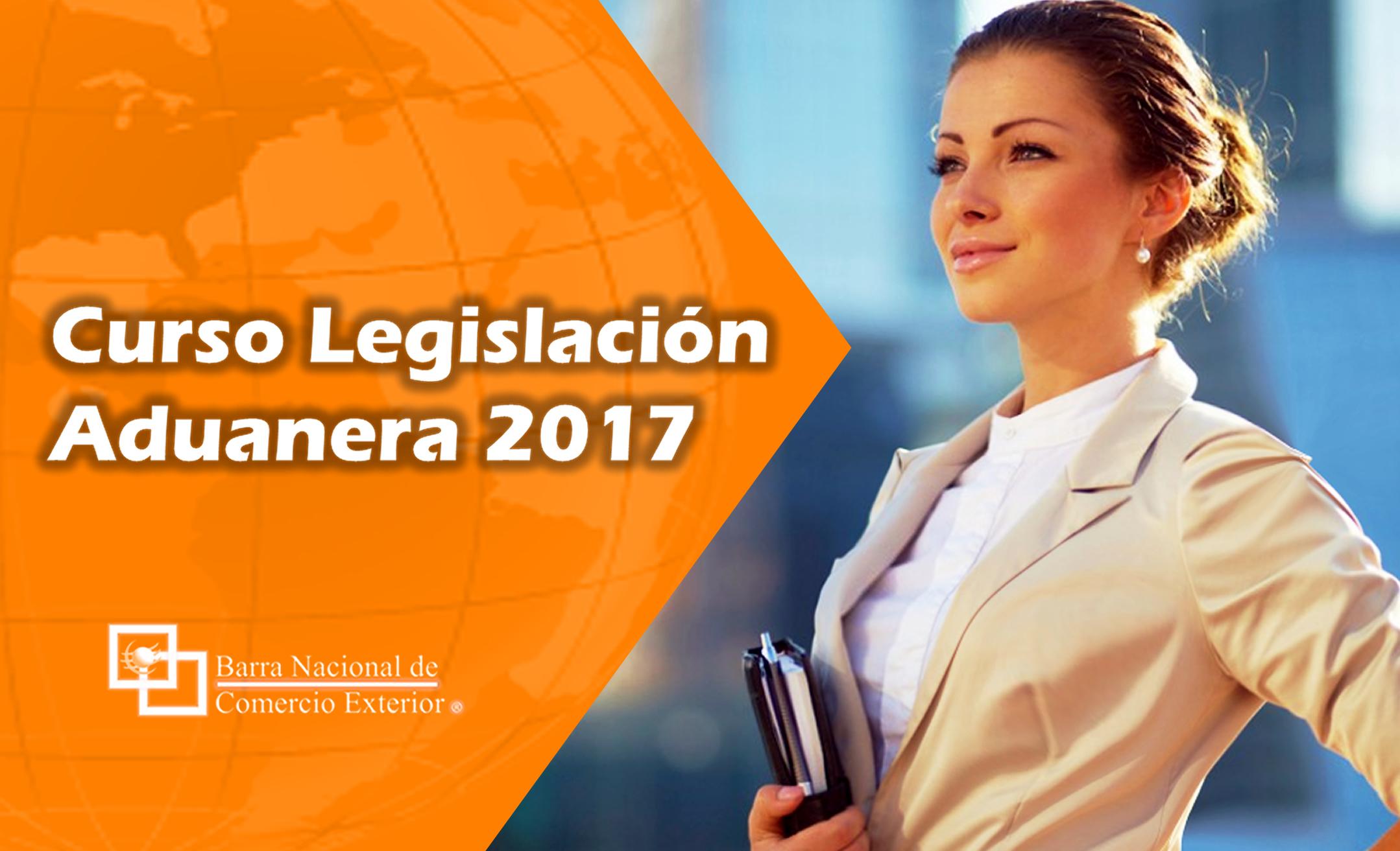 Curso Legislación Aduanera 2017 - Descuento 15% en pronto pago
