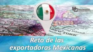Reto de las exportadoras mexicanas