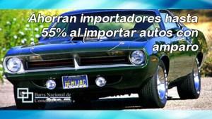 Ahorran importadores hasta 55% al importar autos con amparo