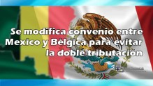 Se modifica convenio entre Mexico y Bélgica para evitar la doble tributación
