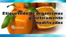 Etiquetado de organismos genéticamente modificados