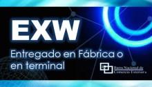 EXW - Entregado en fábrica o en terminal. Recomendaciones de uso Incoterms®2010