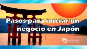 Pasos para iniciar un negocio en Japón