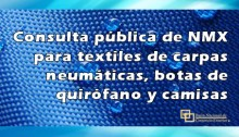 Consulta pública de NMX para textiles de carpas neumáticas, botas de quirófano y camisas