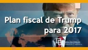 Plan Fiscal de Trump para 2017
