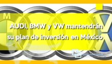 Audi, BMW y VW mantendrán su plan de inversión en México