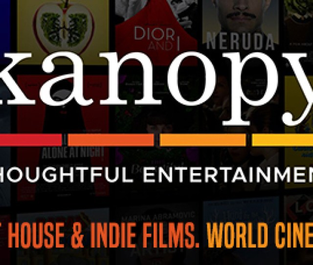 Thoughtful Entertainment From Kanopy Enjoy Documentaries Art House And Indie Movies World Cinema