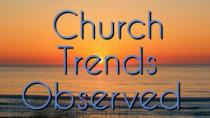 Church Trends Observed