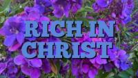 RICH IN CHRIST