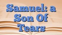 Samuel: a Son Of Tears