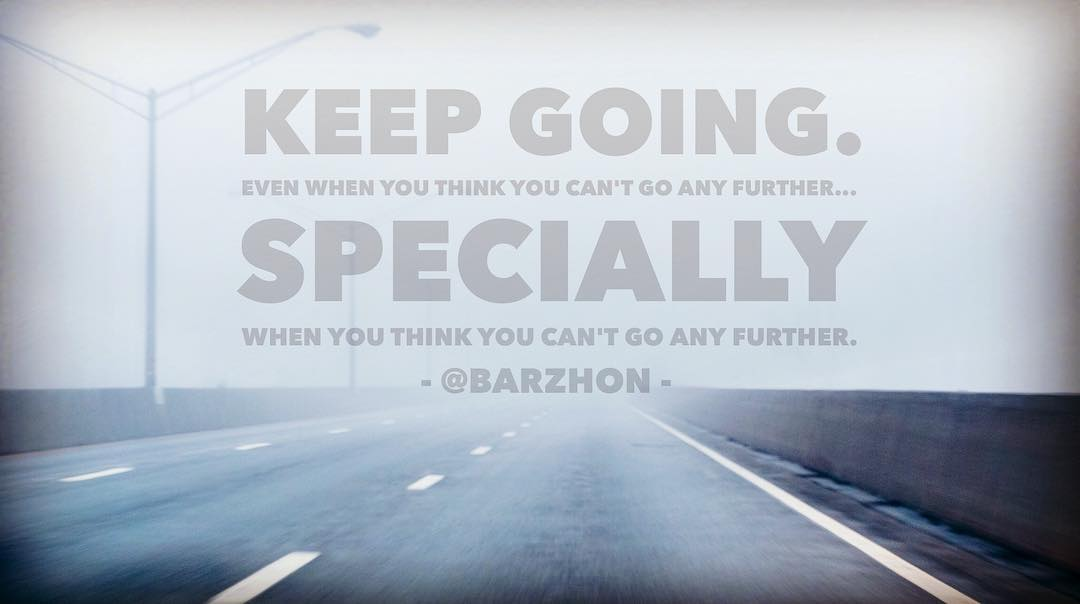 Even if you know how the road ends… #KeepGoing #FrasesDelBarzhon #SundayMorningAdvice