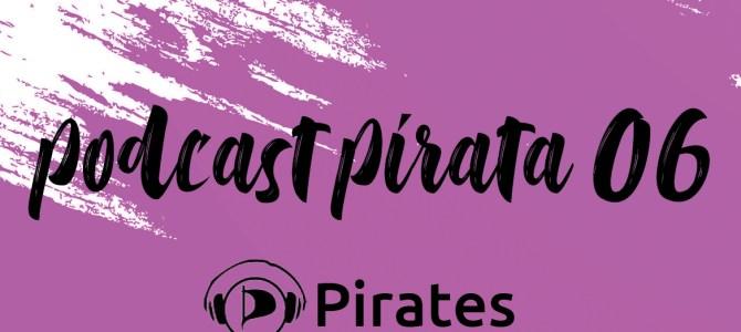 Podcast Pirata 06