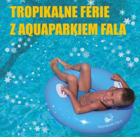 Ferie w aquaparku Fala