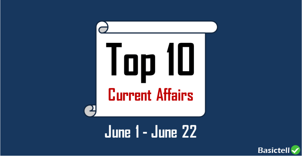 top-10-current-affairs-june1-22