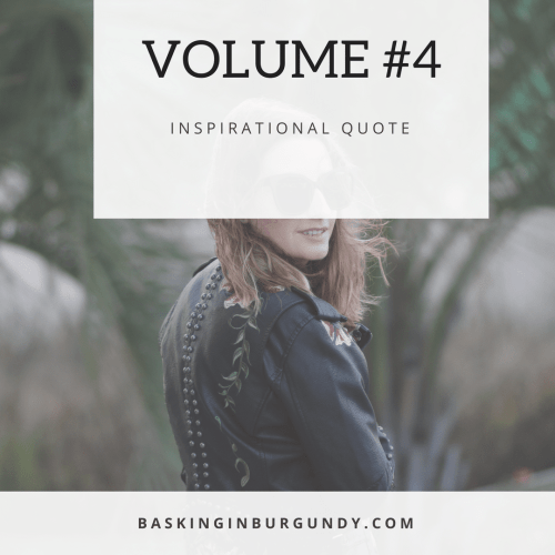 Volume 4 Basking in Burgundy Inspirational Quotes