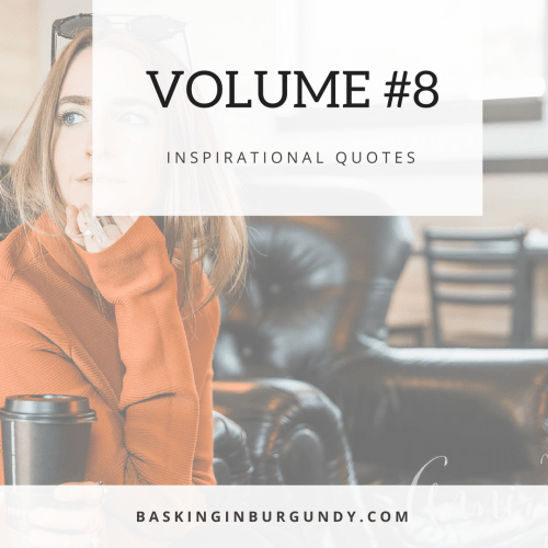 Volume 8 Inspirational Quotes Basking in Burgundy