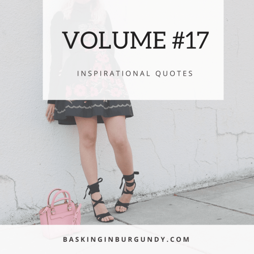 Basking in Burgundy Inspirational Quotes Volume #17