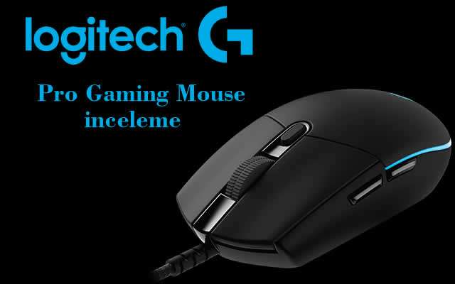 Logitech G Pro Gaming Mouse inceleme