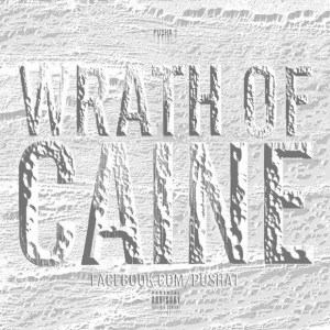 "Pusha T ""Wrath Of Caine"" mixtape"