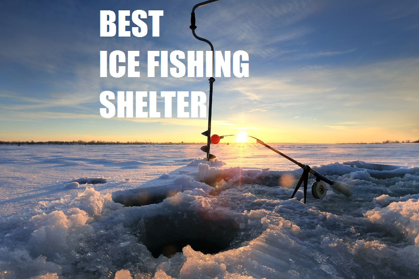 BEST ICE FISHING SHELTER