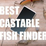 Best Castable Fish Finder – Just One Cast Away From The Answer