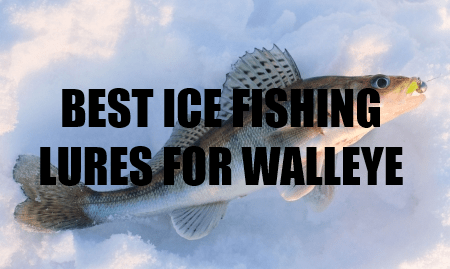 Best ice fishing lures for walleye our top 6 favorite for Best ice fishing lures