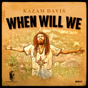 Kazam Davis - When Will We - Bassplate Records
