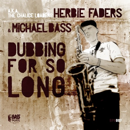 Herbie Faders & Michael Bass - Dubbing For So Long
