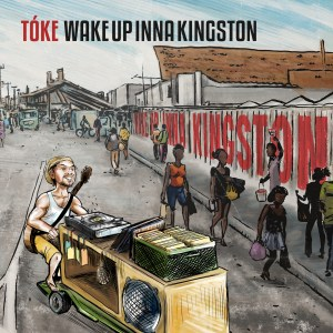 Wake Up Inna Kingston by Tóke is out now
