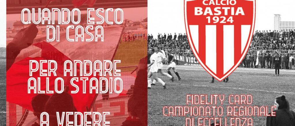 La Fidelity Card per sostenere il Bastia Calcio 1924, dà diritto ad acquistare i biglietti per le partite interne del Campionato