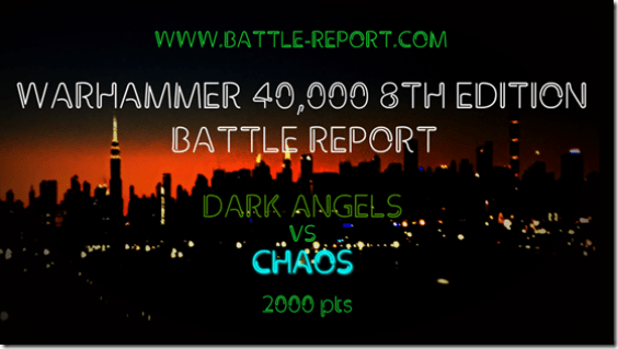 Dark Angels vs Chaos