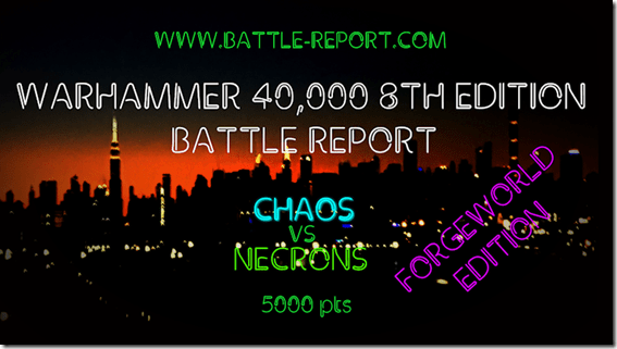 Chaos vs Necrons