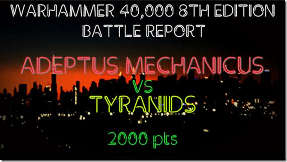Adeptus Mechanicus vs Tyranids